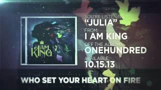 I Am King - Julia