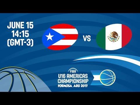 Puerto Rico vs Mexico - Group B - FIBA U16 Americas Championship 2017