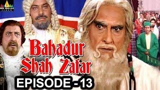 Bahadur Shah Zafar Episode - 13 | Hindi Tv Serials | Sri Balaji Video