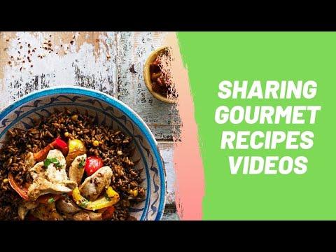 Sharing Gourmet Recipes Videos