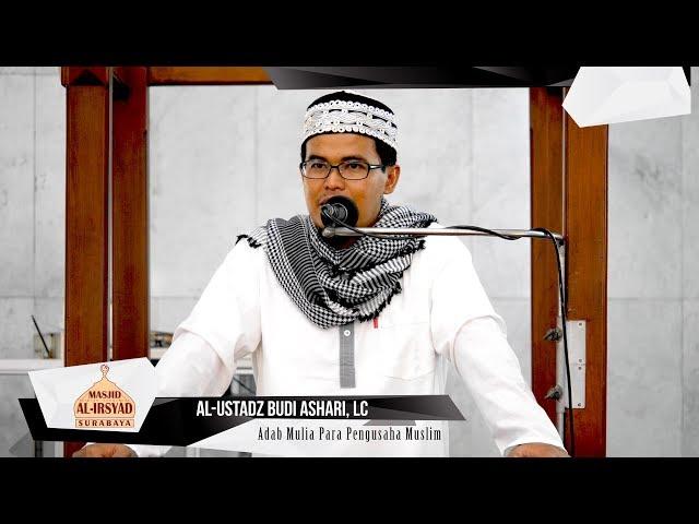Ustadz Budi Ashari, Lc - Adab Mulia Para Pengusaha Muslim
