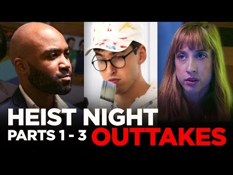 Heist Night Parts 1-3 Outtakes