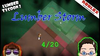 Roblox - Lumber Tycoon 2 - Lumber Storm 4/20
