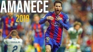 Lionel Messi ● Amanece - Anuel Aa Ft. Haze ᴴᴰ 2019