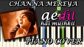 Channa Mereya Piano Cover|Ae Dil Hai Mushkil|Chords+Tutorial+Lesson+Instrumental+Karaoke|Arijit