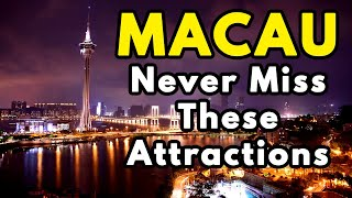 TOP Places to visit in Macau, China