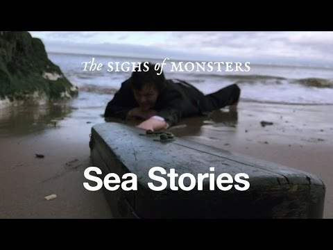 The Sighs of Monsters - Sea Stories