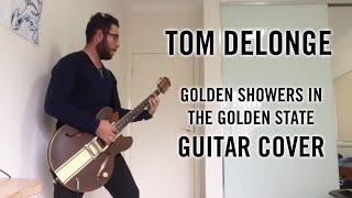 Tom DeLonge - Golden Showers in the Golden State (Guitar Cover - Studio Quality)
