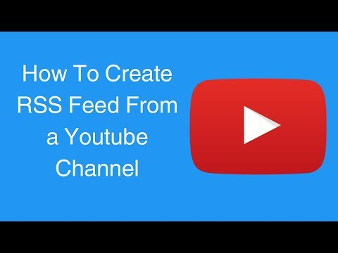 How To Create RSS Feed For A Youtube Channel