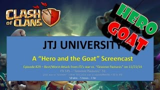 "Clash of Clans -- ""Hero and the Goat"" Screencast -- JTJ vs ""Greener Pastures"" (11/21 CW)"