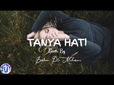 🎵[Lirik Lagu] Pasto - Tanya Hati - (Cover By Berlian P. Maharani)