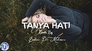 Download lagu 🎵[Lirik Lagu] Pasto - Tanya Hati - (Cover By Berlian P. Maharani)