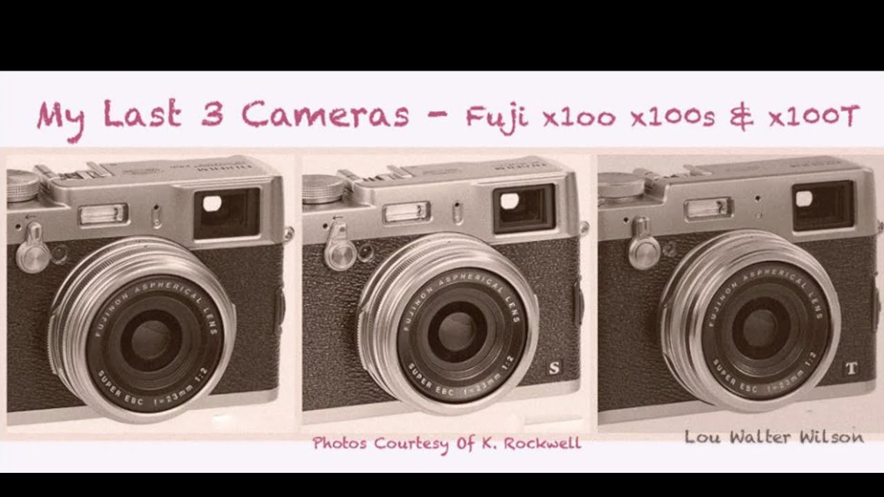 Fuji x100 • Fuji x100s • Fuji x100T Photos Montage - Lou Walter Wilson