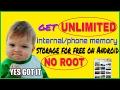 Get UNLIMITED phone memory/internal storage(NO ROOT)