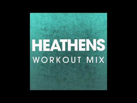 Heathens (Workout Remix)