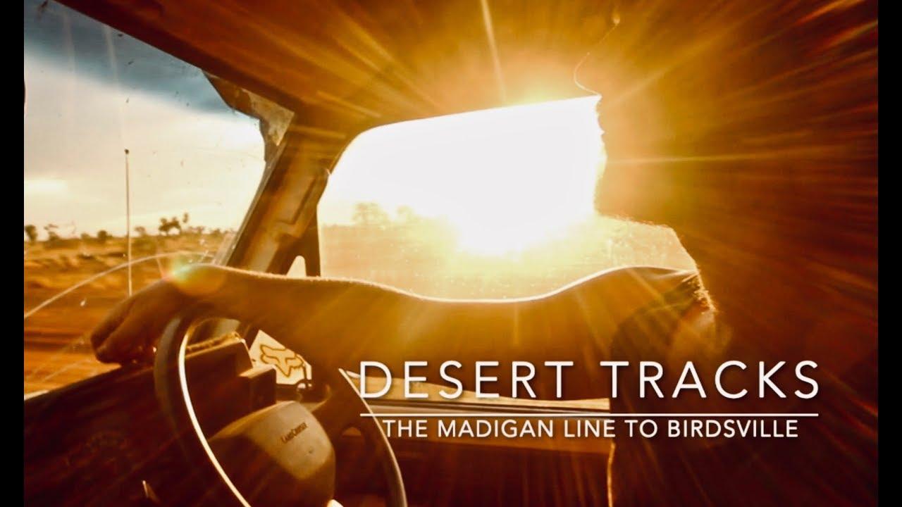 Desert Tracks Part 2: The Madigan Line to Birdsville