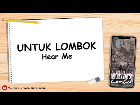 Lagu Untuk Lombok - Hear Me (Lirik)