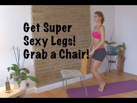 Grab a Chair and get Sexy Legs!
