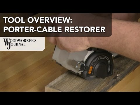 Porter-Cable Restorer | Wood Resurfacing Tool Overview