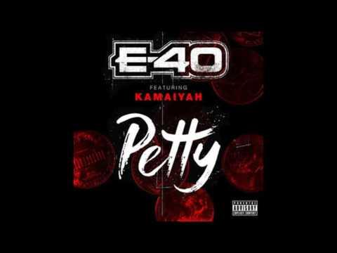 E-40 - Petty Feat. Kamaiyah [New Song]