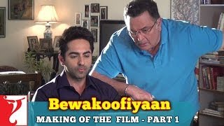 Making Of The Film - Part 1 - Bewakoofiyaan