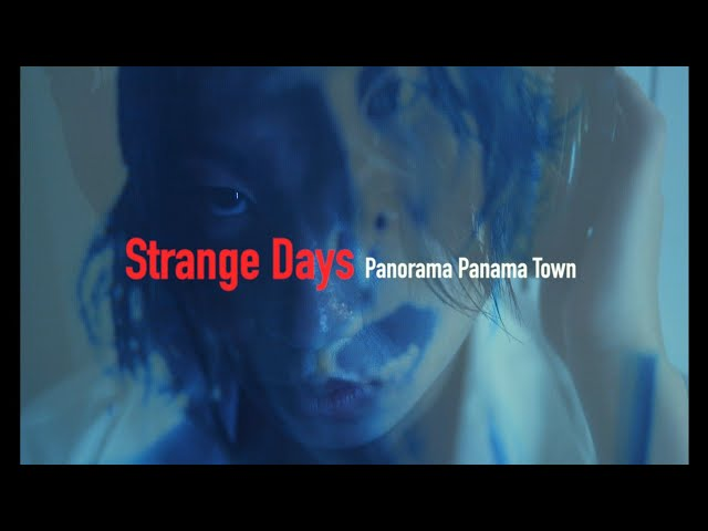 Panorama Panama Town「Strange Days」Music Video