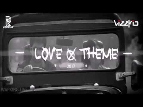 Love Theme 2017 Mashup - Vizzkid HD(WapKing)