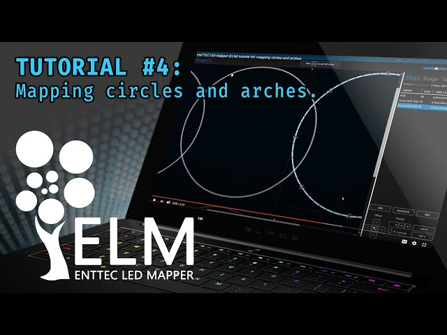 ELM (ENTTEC LED Mapper) tutorial #4: mapping circles and arches
