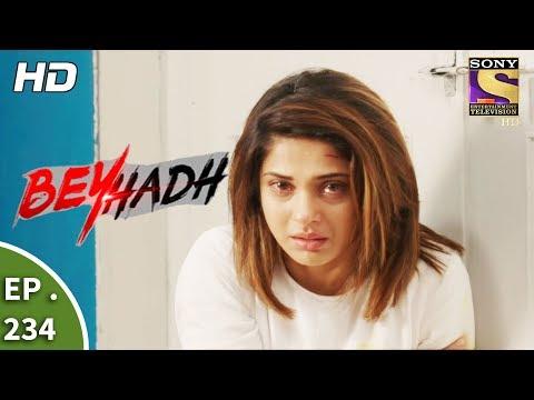 Beyhadh - बेहद - Ep 234 - 1st September, 2017