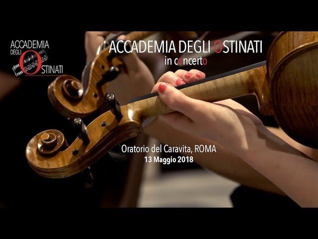 Accademia Degli Ostinati concerto all' Oratorio del Caravita 13 Maggio 2018