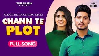Chan Te Plot : Gurnam Bhullar & Nimrat Khaira New Punjabi Song 2020 | Latest Punjabi Song 2020 | WHM