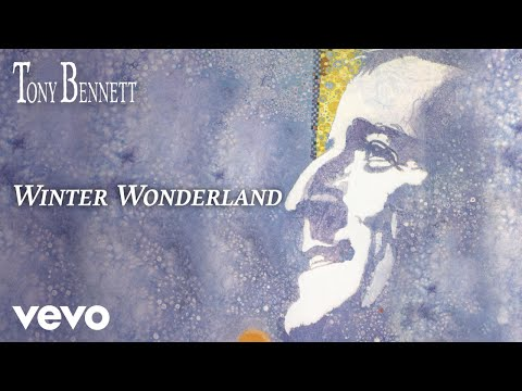 Tony Bennett - Winter Wonderland (Audio)