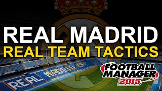 Real Madrid Tactic: Football Manager 2015 - Real Team Tactics Thumbnail