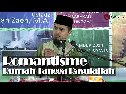 Kajian Islam: Romantisme Rumah Tangga Rasulallah - Ustadz Abdullah Zaen, MA