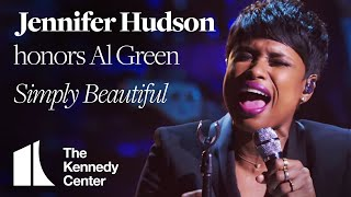 Jennifer Hudson - Simply Beautiful (Al Green Tribute) - 2014 Kennedy Center Hono
