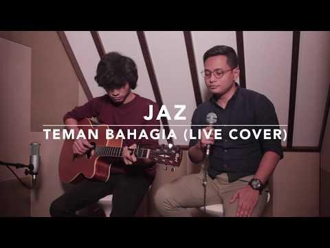 TEMAN BAHAGIA - JAZ ( ALGHUFRON X ADAM FEBRIAN) LIVE COVER