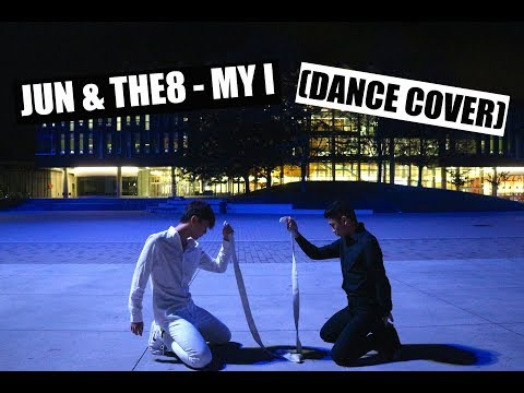 SEVENTEEN's JUN&THE8 - MY I (CHN VER.) || Dance Cover [feat. David from YOURSTRULY]