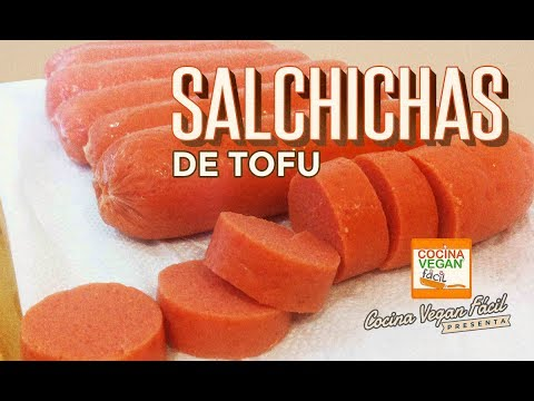 Salchichas veganas de tofu - Cocina Vegan Fácil