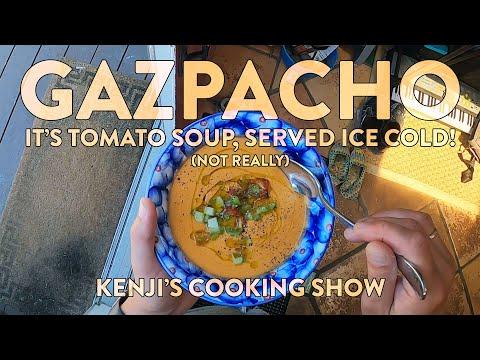 Gazpacho | Kenji's Cooking Show