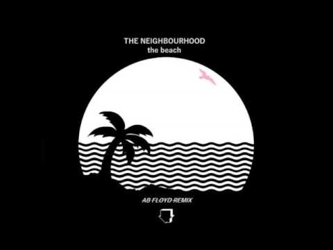 The Neighbourhood - The Beach (Ab Floyd Remix)