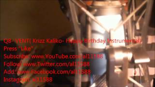 QB- VENT( Krizz Kaliko- Happy Birthday Instrumental) Free Download