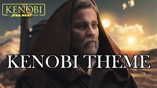Star Wars ObiWan Kenobi Theme  Kenobi Series Unofficial Soundtrack