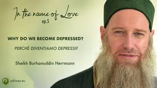 Ep. 5 BURHANUDDIN HERRMANN: WHY DO WE BECOME DEPRESSED? (Engl/ital)