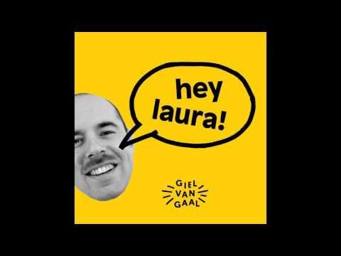 Giel van Gaal - Hey Laura