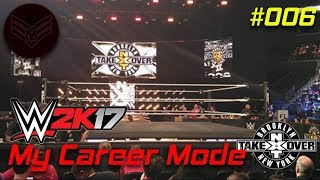 WWE 2K17 My Career Mode Episode 6: TakeOver Brooklyn!