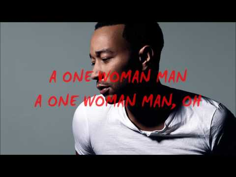 JOHN LEGEND — ONE WOMAN MAN LYRICS