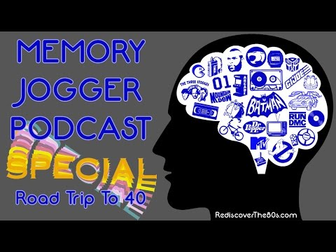 Memory Jogger Podcast Special: Road Trip To 40