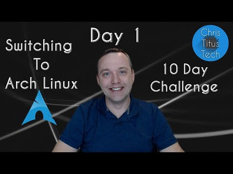 Switching To Arch Linux | Part 1 | 10 Day Challenge
