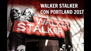 Walker Stalker Con Portland! 2017