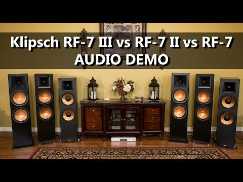 Klipsch RF-7 III vs RF-7 II vs RF-7 - Audio Demo Speaker Comparison